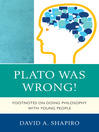 Plato was Wrong! (eBook): Footnotes on Doing Philosophy With Young People