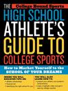 The High School Athlete's Guide to College Sports (eBook): How to Market Yourself to the School of Your Dreams