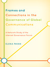 Frames and Connections in the Governance of Global Communications (eBook): A Network Study of the Internet Governance Forum