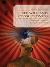 Free Will and Consciousness (eBook): A Determinist Account of the Illusion of Free Will