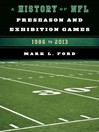 A History of NFL Preseason and Exhibition Games (eBook): 1986 to 2013