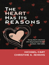 The Heart Has Its Reasons (eBook): Young Adult Literature with Gay/Lesbian/Queer Content, 1969-2004