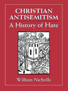 Christian Antisemitism (eBook): A History of Hate