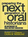 Preparing the Next Generation of Oral Historians (eBook): An Anthology of Oral History Education