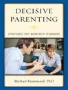 Decisive Parenting (eBook): Strategies That Work with Teenagers