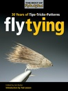 Fly Tying (eBook): 30 Years of Tips, Tricks, and Patterns (Best of Fly Rod & Reel)