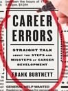 Career Errors (eBook): Straight Talk about the Steps and Missteps of Career Development