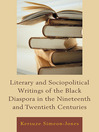Literary and Sociopolitical Writings of the Black Diaspora in the Nineteenth and Twentieth Centuries (eBook)
