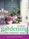Indoor Gardening the Organic Way (eBook): How to Create a Natural and Sustaining Environment for Your Houseplants