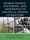 Human Rights, Suffering, and Aesthetics in Political Prison Literature (eBook)