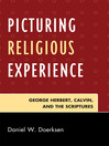 Picturing Religious Experience (eBook): George Herbert, Calvin, and the Scriptures