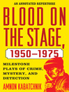 Blood on the Stage, 1950-1975 (eBook): Milestone Plays of Crime, Mystery and Detection