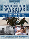 The Wounded Warrior Handbook (eBook): A Resource Guide for Returning Veterans