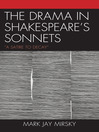 "The Drama in Shakespeare's Sonnets (eBook): ""A Satire to Decay"""