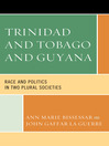 Trinidad and Tobago and Guyana (eBook): Race and Politics in Two Plural Societies
