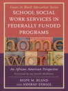 School Social Work Services in Federally Funded Programs (eBook): An African American Perspective