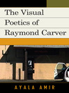 The Visual Poetics of Raymond Carver (eBook)