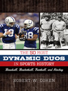 The 50 Most Dynamic Duos in Sports History (eBook): Baseball, Basketball, Football, and Hockey