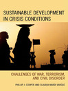 Sustainable Development in Crisis Conditions (eBook): Challenges of War, Terrorism, and Civil Disorder