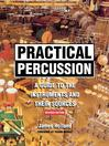 Practical Percussion (eBook): A Guide to the Instruments and Their Sources