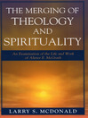 The Merging of Theology and Spirituality (eBook): An Examination of the Life and Work of Alister E. McGrath