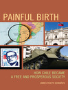 Painful Birth (eBook): How Chile Became a Free and Prosperous Society