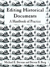 Editing Historical Documents (eBook): A Handbook of Practice