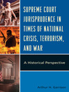 Supreme Court Jurisprudence in Times of National Crisis, Terrorism, and War (eBook): A Historical Perspective