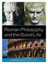 Roman Philosophy and the Good Life (eBook)