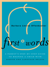 First Words (eBook): A Parent's Step-by-Step Guide to Helping a Child with Speech and Language Delays