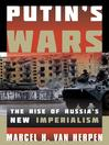 Putin's Wars (eBook): The Rise of Russia's New Imperialism