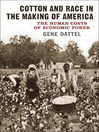 Cotton and Race in the Making of America (eBook): The Human Costs of Economic Power