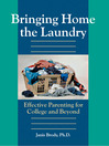 Bringing Home the Laundry (eBook): Effective Parenting for College and Beyond