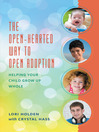 The Open-Hearted Way to Open Adoption (eBook): Helping Your Child Grow Up Whole
