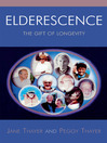 Elderescence (eBook): The Gift of Longevity