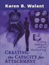 Creating the Capacity for Attachment (eBook): Treating Addictions and the Alienated Self