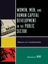 Women, Men, and Human Capital Development in the Public Sector (eBook): Return on Investments