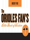 The Orioles Fan's Little Book of Wisdom (eBook)