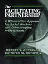 The Facilitating Partnership (eBook): A Winnicottian Approach for Social Workers and Other Helping Professionals