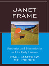 Janet Frame (eBook): Semiotics and Biosemiotics in Her Early Fiction