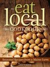 Eat Local Cookbook (eBook): Seasonal Recipes