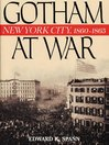 Gotham at War (eBook): New York City, 1860-1865