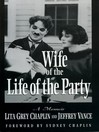 Wife of the Life of the Party (eBook): A Memoir
