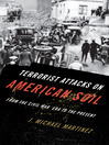 Terrorist Attacks on American Soil (eBook): From the Civil War Era to the Present