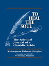 To Heal the Soul (eBook): The Spiritual Journal of a Chasidic Rebbe