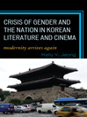 Crisis of Gender and the Nation in Korean Literature and Cinema (eBook): Modernity Arrives Again