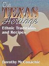 Our Texas Heritage (eBook): Ethnic Traditions and Recipes