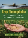 Crop Chemophobia (eBook): Will Precaution Kill the Green Revolution?