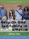 Religion and Spirituality in America (eBook): The Ultimate Teen Guide
