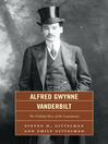 Alfred Gwynne Vanderbilt (eBook): The Unlikely Hero of the Lusitania